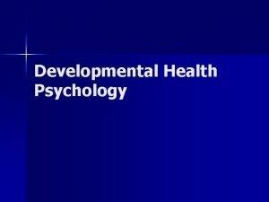 Developmental Health Psychology Aging n Primary Aging normal