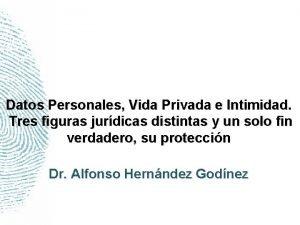 Datos Personales Vida Privada e Intimidad Tres figuras