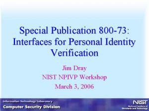 Special Publication 800 73 Interfaces for Personal Identity
