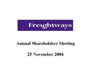 Annual Shareholders Meeting 25 November 2004 Wayne Boyd