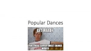 Popular Dances Popular Dance and the Youth Culture