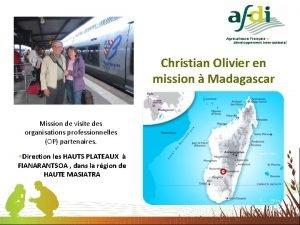 Christian Olivier en mission Madagascar Mission de visite