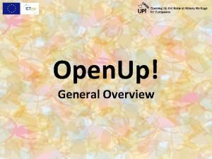 Open Up General Overview Open Up What it