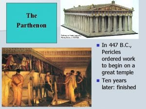 The Parthenon In 447 B C Pericles ordered