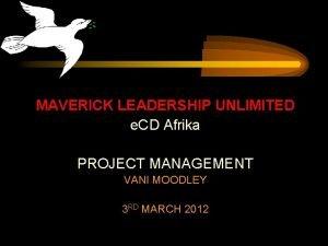 MAVERICK LEADERSHIP UNLIMITED e CD Afrika PROJECT MANAGEMENT