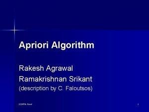 Apriori Algorithm Rakesh Agrawal Ramakrishnan Srikant description by