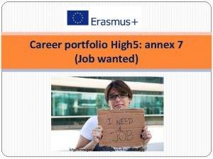 Career portfolio High 5 annex 7 Job wanted