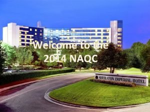 Welcome to the 2014 NAQC Welcome to Research