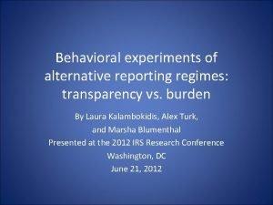 Behavioral experiments of alternative reporting regimes transparency vs