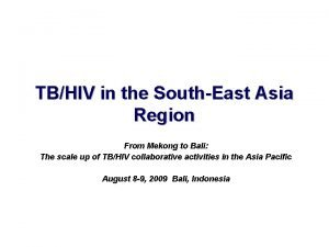 TBHIV in the SouthEast Asia Region From Mekong