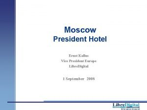 Moscow President Hotel Ernst Kallus Vice President Europe