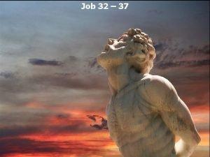 Job 32 37 Job 32 1 So these
