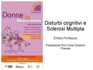 Disturbi cognitivi e Sclerosi Multipla Emilio Portaccio Fondazione