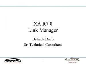 XA R 7 8 Link Manager Belinda Daub