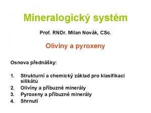 Mineralogick systm Prof RNDr Milan Novk CSc Olivny
