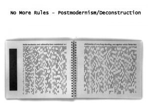 No More Rules PostmodernismDeconstruction http www youtube comwatch