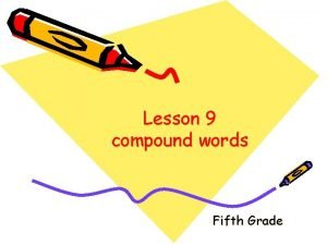Lesson 9 compound words Fifth Grade Spelling Words