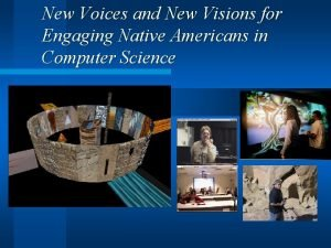 New Voices and New Visions for Engaging Native