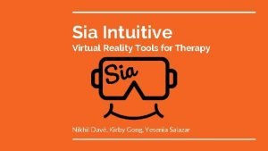 Sia Intuitive Virtual Reality Tools for Therapy a