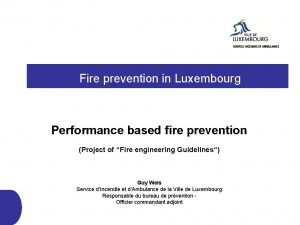 Fire prevention in Luxembourg Performance based fire prevention