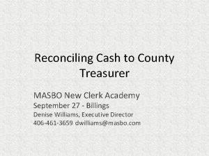 Reconciling Cash to County Treasurer MASBO New Clerk