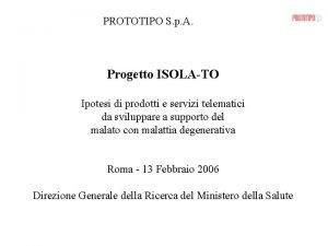 PROTOTIPO S p A Progetto ISOLATO Ipotesi di