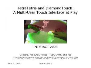 Tetra Tetris and Diamond Touch A MultiUser Touch