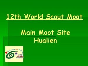 12 th World Scout Moot Main Moot Site