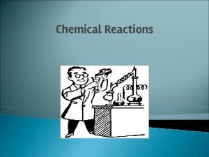 Chemical Reactions Types of Chemical Reactions 5 common