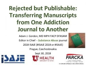 Rejected but Publishable Transferring Manuscripts from One Addiction