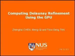Computing Delaunay Refinement Using the GPU Zhenghai CHEN