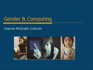 Gender Computing Joanne Mc Grath Cohoon The Big