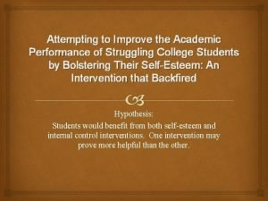 Attempting to Improve the Academic Performance of Struggling