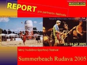 REPORT MAVERICK ROCK PRODUCTION pre partn erov fest