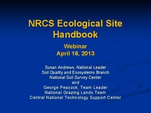NRCS Ecological Site Handbook Webinar April 16 2013