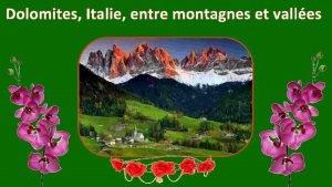 Dolomites Italie entre montagnes et valles Presque rendue