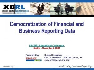 Democratization of Financial and Business Reporting Data 8
