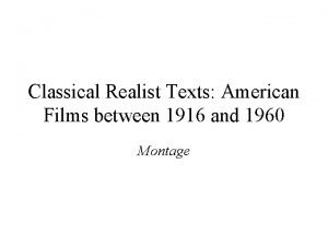 Classical Realist Texts American Films between 1916 and