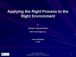 Applying the Right Process to the Right Environment
