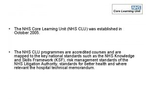 The NHS Core Learning Unit NHS CLU was