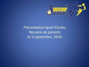 Prsentation Sporttudes Runion de parents le 5 septembre