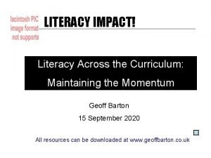 LITERACY IMPACT Literacy Across the Curriculum Maintaining the