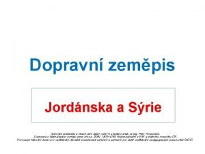 Dopravn zempis Jordnska a Srie Autorem materilu a