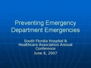 Preventing Emergency Department Emergencies South Florida Hospital Healthcare