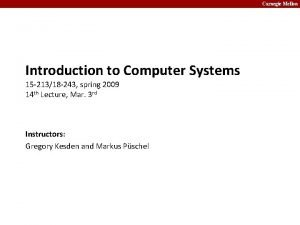 Carnegie Mellon Introduction to Computer Systems 15 21318