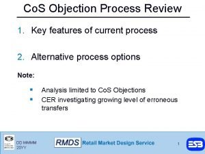 Co S Objection Process Review 1 Key features