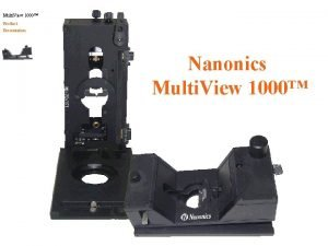 Multi View 1000 Product Presentation Nanonics Multi View