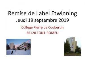 Remise de Label Etwinning Jeudi 19 septembre 2019