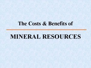 The Costs Benefits of MINERAL RESOURCES Mineral Resources