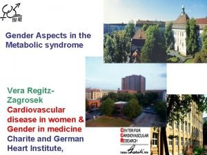 Gender Aspects in the Metabolic syndrome Vera Regitz